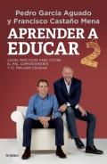Aprender a educar 2. Casos prácticos para evitar el mal comportamiento y el fracaso escolar