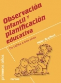 Observación infantil y planificación educativa. De bebés a tres años. Primeros años.