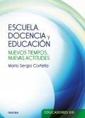 Escuela, docencia y educación. Nuevos tiempos, nuevas actitudes
