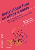 La motricidad fina en niños y niñas de 0 a 6 años. Desarrollo, problemas, estrategias de mejora y evaluación