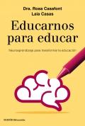 Educarnos para educar. Neuroaprendizaje para transformar la educación.