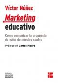 Marketing educativo. Cómo comunicar la propuesta de valor de nuestro centro