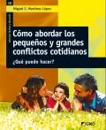 Cómo abordar los pequeños y grandes conflictos cotidianos ¿Qué puedo hacer?