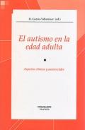 El autismo en la edad adulta. Aspectos clínicos y asistenciales.