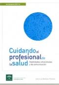 Cuidando al profesional de la Salud. Habilidades emocionales y de comunicación.