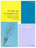 El taller de la imaginación. Un método de escritura creativa en las aulas de primaria.