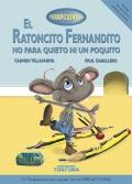 El ratoncito Fernandito no para quieto ni un poquito. Hiperactividad
