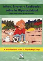 Mitos, Errores y Realidades sobre la Hiperactividad. Guía para Padres y Profesionales