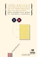 Cómo prevenir las dificultades en el aprendizaje de la lectura. Guía didáctica para la escuela infantil.