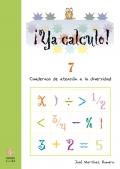 ¡Ya calculo! 7. Cuadernos de atención a la diversidad. Sumas, restas y multiplicaciones llevando.