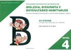 Dificultades específicas de lectoescritura: dislexia, disgrafía y dificultades habituales. Nivel 4