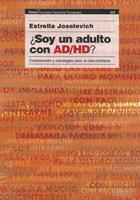 ¿Soy un adulto con ad/hd? Comprensión y estrategias para la vida cotidiana.