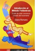 Introducción al método Feldenkrais. El arte de crear conciencia a través del movimiento.