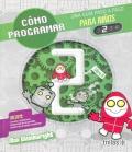 Cómo programar 2. Una guía paso a paso para niños