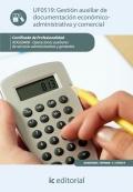 Gestión auxiliar de documentación económico-administrativa y comercial. UF0519 Certificado de profesionalidad. Operaciones auxiliares de servicios administrativos y generales.