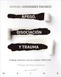 Apego, disociación y trauma. Trabajo práctico con el modelo Parcuve