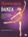 Anatomía de la danza. Guía ilustrada para mejorar la flexibilidad, la fuerza y el tono muscular