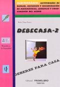 DEBECASA-2. Mediterráneo. Actividades de repaso, refuerzo y recuperación de matemáticas, lenguaje y conocimiento del medio.