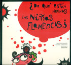 ¿De qué están hechas las niñas flamencas?