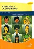 Atención a la diversidad. Necesidades Educativas: Guía de actuación para docentes.