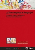 ¿Cómo empieza el lenguaje?. Descubrir, explorar y favorecer la comunicación temprana