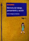 Memoria de trabajo, pensamiento y acción. Cómo trabaja la memoria