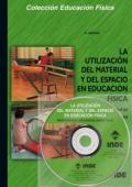 La utilización del material y del espacio en educación física (libro + dvd). Propuestas y recursos didácticos