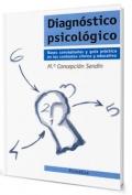Diagnóstico psicológico. Bases conceptuales y guía práctica en los contextos clínico y educativo