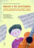 Brais y su guitarra. Cuento adaptado para niños y niñas con trastornos del espectro autista