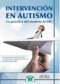 Intervención en autismo. La práctica del modelo ACME