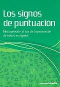 Los signos de puntuación. Para aprender el uso de la puntuación de textos en español.