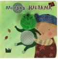 Mi rana Juliana.