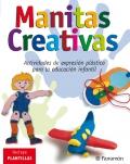 Manitas creativas. Actividades de expresión plástica para la educación infantil. Incluye plantillas.