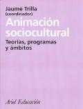 Animación sociocultural. Teorías, programas y ámbitos.