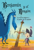 Benjamín y el Dragón. La varita mágica y el poder de la espada