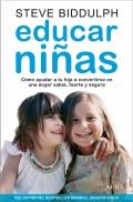 Educar niñas.Cómo ayudar a tu hija a convertirse en una mujer sabia, fuerte y segura