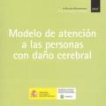 Modelo de atención a las personas con daño cerebral. (CD-ROM)