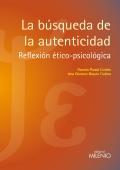 La búsqueda de la autenticidad. reflexión ético-psicológica