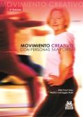 Movimiento creativo con personas mayores. Recursos prácticos para montar tus sesiones.
