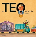 Teo va al circ. Teo descobreix el món.