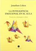 La inteligencia emocional en el aula. Proyectos, estrategias e ideas.