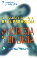 El camino hacia la recuperación de anorexia y bulimia. El laberinto y más allá.