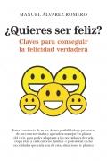¿Quieres ser feliz? Claves para conseguir la felicidad verdadera