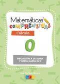 Matemáticas comprensivas. Cálculo 0 iniciación a la suma y la resta hasta el 9