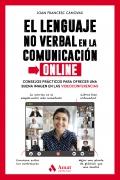 El lenguaje no verbal en la comunicación online. Consejos prácticos para ofrecer una buena imagen en las videoconferencias