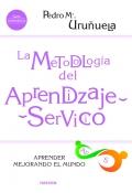 La metodología del aprendizaje-servicio. Aprender mejorando el mundo