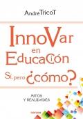 Innovar en educación. Sí, pero ¿cómo? Mitos y realidades