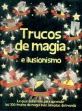 Trucos de magia e ilusionismo. La guía definitiva para aprender los 100 trucos de magia más famosos del mundo