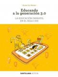 Educando a generación 3.0. La educación infantil en el siglo XXI