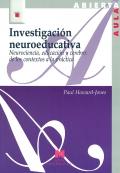 Investigación neuroeducativa. Neurociencia, educación y cerebro: de los contextos a la práctica